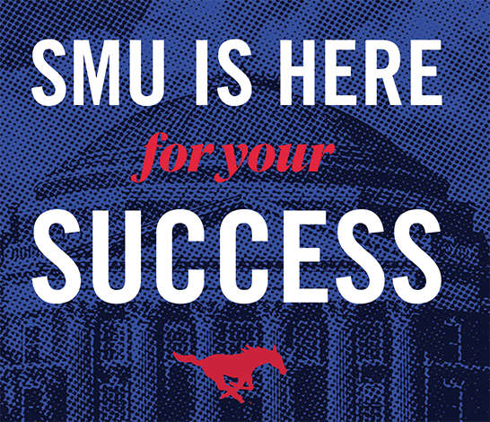SMU IS HERE for your SUCCESS